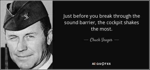 quote-just-before-you-break-through-the-sound-barrier-the-cockpit-shakes-the-most-chuck-yeager-102-26-27